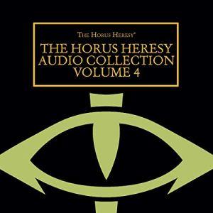 The Horus Heresy Audio Collection Volume 4 Audiobook By Graham McNeill, John French, Dan Abnett, Chris Wraight, Gav Thorpe, David Annandale, L J Goulding, Anthony Reynolds cover art