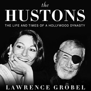 The Hustons Audiobook By Lawrence Grobel cover art