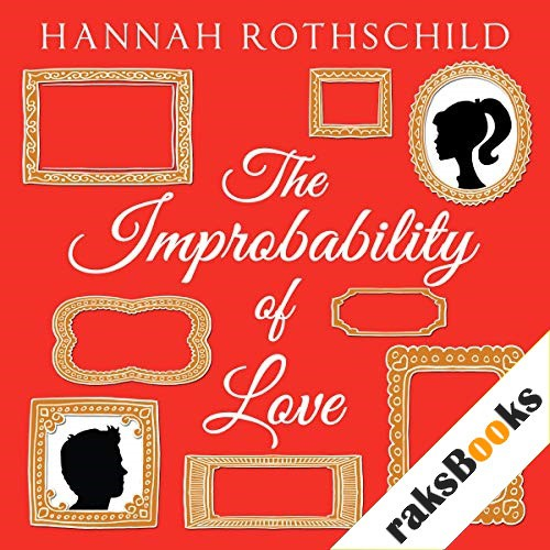 The Improbability of Love Audiobook By Hannah Rothschild cover art