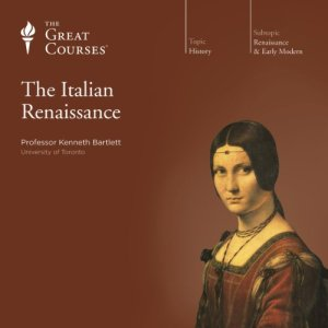 The Italian Renaissance Audiobook By Kenneth R. Bartlett, The Great Courses cover art