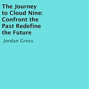 The Journey to Cloud Nine Audiobook By Jordan Gross cover art