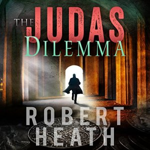 The Judas Dilemma Audiobook By Robert Heath cover art