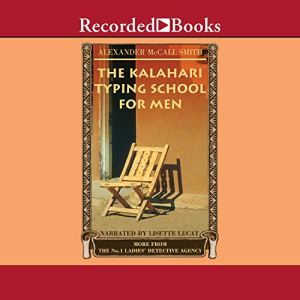 The Kalahari Typing School for Men Audiobook By Alexander McCall Smith cover art