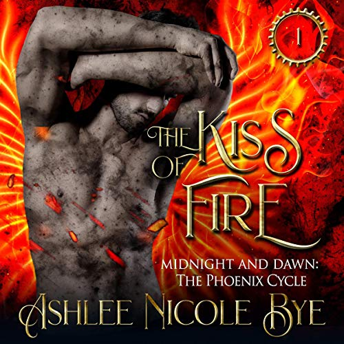 The Kiss of Fire Audiobook By Ashlee Nicole Bye cover art
