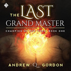 The Last Grand Master Audiobook By Andrew Q. Gordon cover art