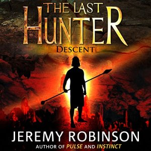 The Last Hunter - Descent Audiobook By Jeremy Robinson cover art