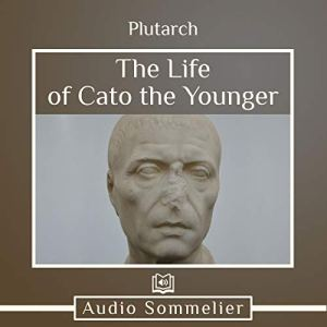 The Life of Cato the Younger Audiobook By Bernadotte Perrin - translator, Plutarch cover art
