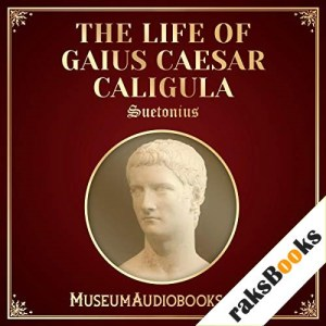 The Life of Gaius Caesar Caligula Audiobook By Suetonius, Thomas Forester cover art