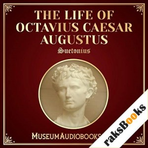 The Life of Octavius Caesar Augustus Audiobook By Suetonius, Thomas Forester cover art