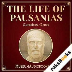 The Life of Pausanias Audiobook By Cornelius Nepos, John Selby Watson - translator cover art