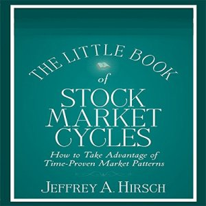 The Little Book of Stock Market Cycles (Little Books. Big Profits) Audiobook By Jeffrey A. Hirsch cover art