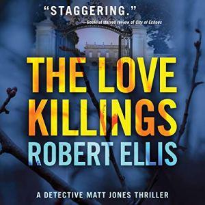 The Love Killings Audiobook By Robert Ellis cover art