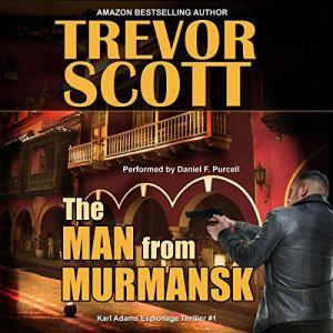 The Man from Murmansk Audiobook By Trevor Scott cover art