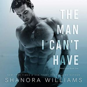 The Man I Can't Have Audiobook By Shanora Williams cover art