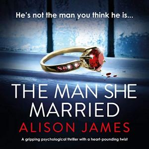 The Man She Married Audiobook By Alison James cover art
