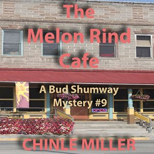 The Melon Rind Cafe Audiobook By Chinle Miller cover art