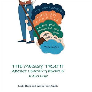 The Messy Truth About Leading People Audiobook By Nicki Roth, Gavin Fenn-Smith cover art