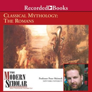 The Modern Scholar Audiobook By Professor Peter Meineck cover art