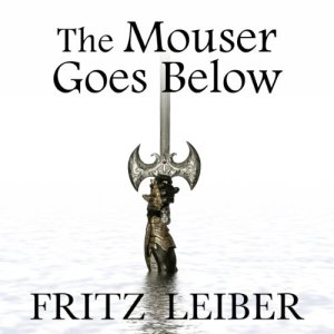 The Mouser Goes Below Audiobook By Fritz Leiber cover art