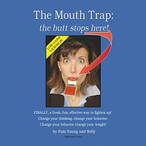The Mouth Trap: The Butt Stops Here! Low-Carb Edition Audiobook By Pam Young cover art