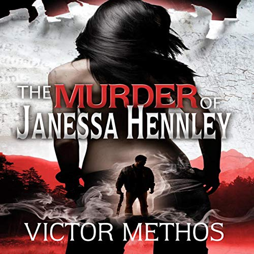 The Murder of Janessa Hennley Audiobook By Victor Methos cover art