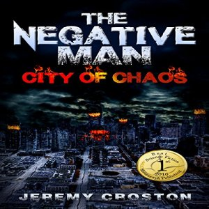 The Negative Man: City of Chaos Audiobook By Jeremy Croston cover art