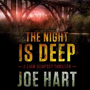 The Night Is Deep Audiobook By Joe Hart cover art