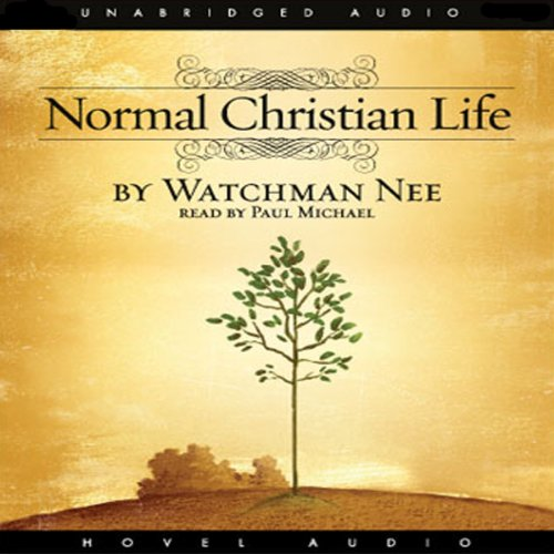 The Normal Christian Life Audiobook By Watchman Nee cover art