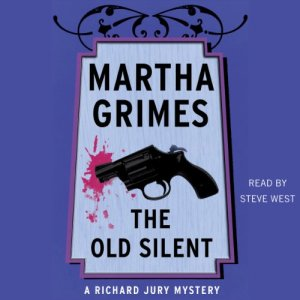 The Old Silent Audiobook By Martha Grimes cover art