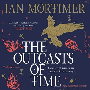 The Outcasts of Time Audiobook By Ian Mortimer cover art