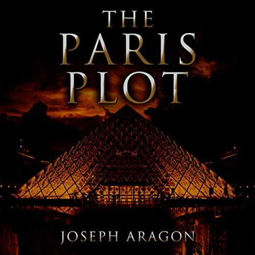 The Paris Plot Audiobook By Joseph Aragon cover art