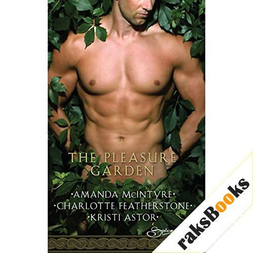 The Pleasure Garden Audiobook By Amanda McIntyre, Charlotte Featherstone, Kristi Astor cover art