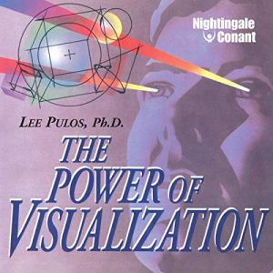 The Power of Visualization Audiobook By Lee Pulos Ph.D. cover art