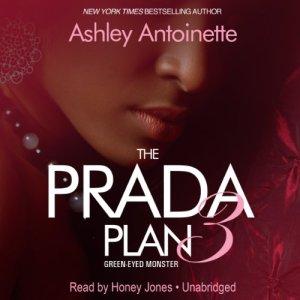 The Prada Plan 3: Green -Eyed Monster Audiobook By Ashley Antoinette cover art