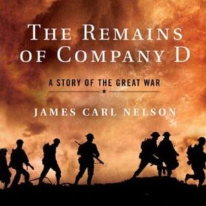 The Remains of Company D Audiobook By James Carl Nelson cover art