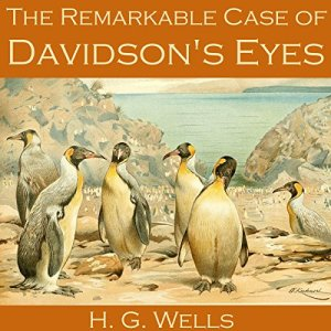 The Remarkable Case of Davidson's Eyes Audiobook By H. G. Wells cover art