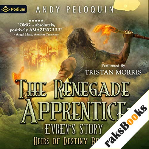 The Renegade Apprentice: Evren's Story Audiobook By Andy Peloquin cover art