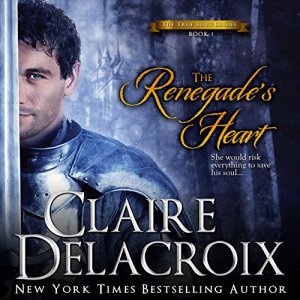 The Renegade's Heart Audiobook By Claire Delacroix cover art