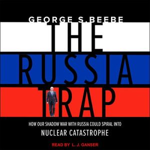The Russia Trap Audiobook By George Beebe cover art