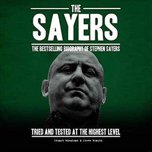 The Sayers Audiobook By Stephen Sayers, Stuart Wheatman, Steve Wraith cover art