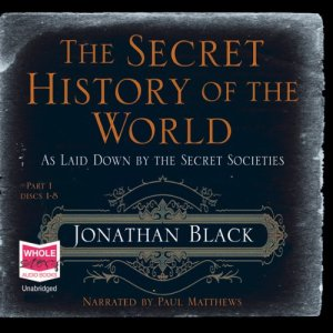 The Secret History of the World Audiobook By Jonathan Black cover art
