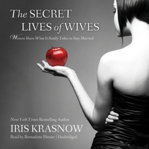 The Secret Lives of Wives Audiobook By Iris Krasnow cover art