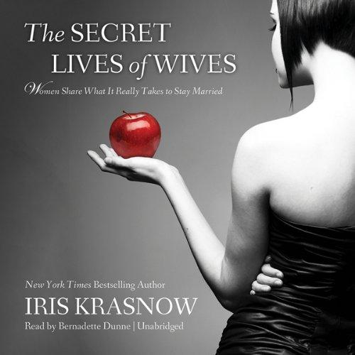 The Secret Lives of Wives Audiobook By Iris Krasnow cover art