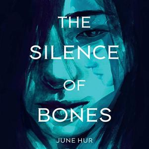The Silence of Bones Audiobook By June Hur cover art