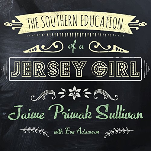 The Southern Education of a Jersey Girl Audiobook By Jaime Primak Sullivan cover art
