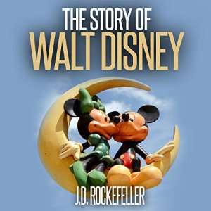 The Story of Walt Disney Audiobook By J.D. Rockefeller cover art