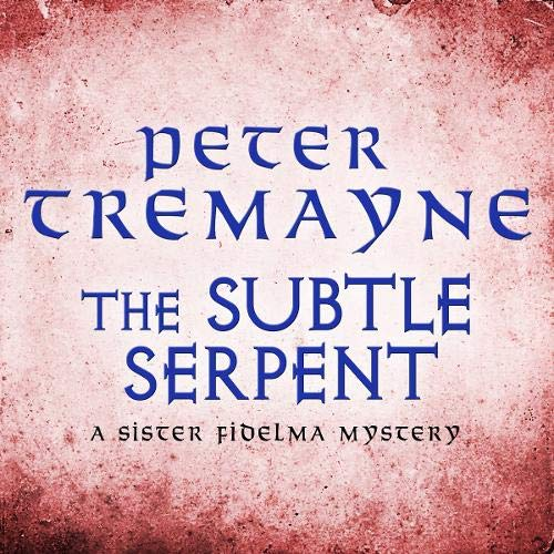 The Subtle Serpent Audiobook By Peter Tremayne cover art