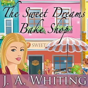 The Sweet Dreams Bake Shop Audiobook By J. A. Whiting cover art