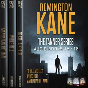 The TANNER Series - Books 16-18 (Tanner Box Set) Audiobook By Remington Kane cover art