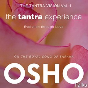 The Tantra Experience (The Tantra Vision, Vol. 1) Audiobook By Osho cover art